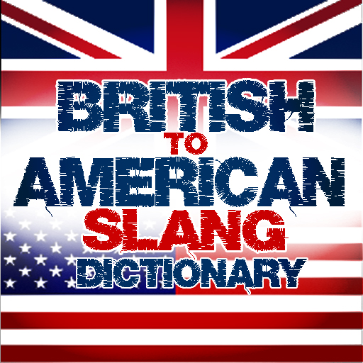 British to American Slang Dictionary